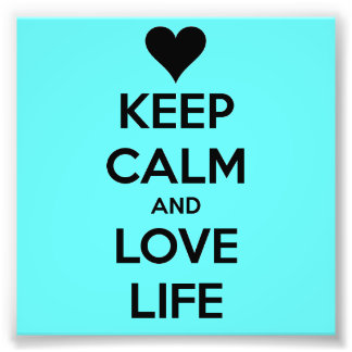 Keep Calm and Love Life - Seafoam Green Poster Photo Print