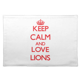 Keep calm and love Lions Placemat