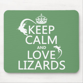 Keep Calm and Love Lizards - all colors Mouse Pad