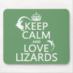 Keep Calm and Love Lizards - all colors Mousepad