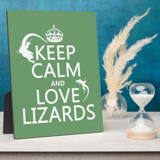 Keep Calm and Love Lizards - all colors Plaque