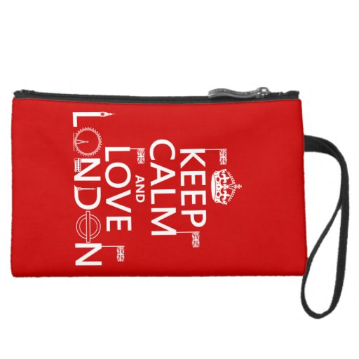 Keep Calm and Love London (any background color) Wristlet Purses