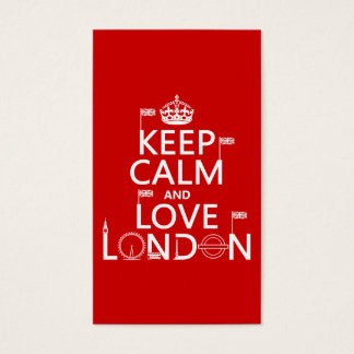 Keep Calm and Love London (any background color) Business Card