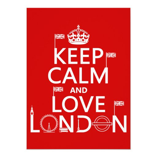 Keep Calm and Love London (any background color) Card