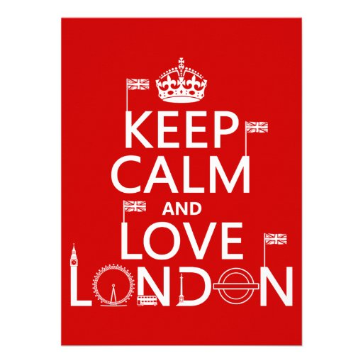 Keep Calm and Love London (any background color) Invite
