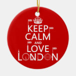 Keep Calm and Love London (any background color) Christmas Ornaments