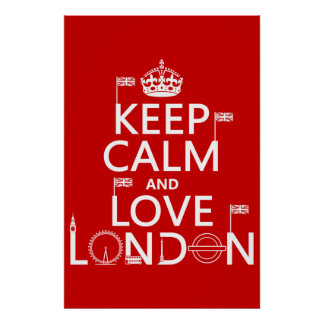 Keep Calm and Love London (any background color) Poster