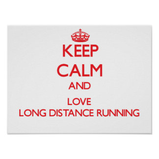 Keep calm and love Long Distance Running Posters