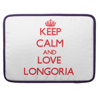 Keep calm and love Longoria MacBook Pro Sleeves