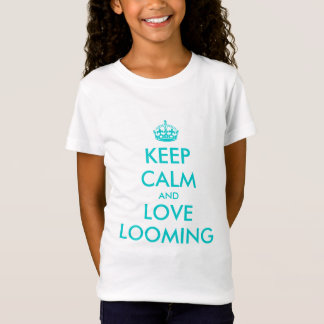 Keep calm and love looming t shirt for kids