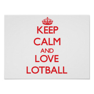 Keep calm and love Lotball Posters