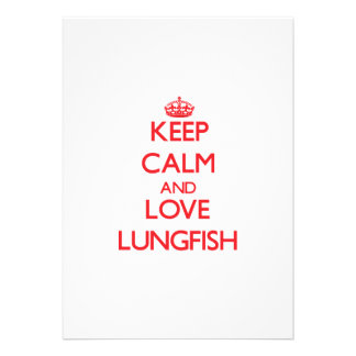 Keep calm and love Lungfish Personalized Invite