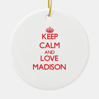Keep Calm and Love Madison Christmas Ornaments