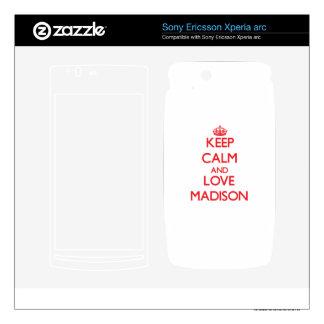 Keep Calm and Love Madison Xperia Arc Skins
