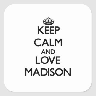 Keep Calm and love Madison Square Sticker