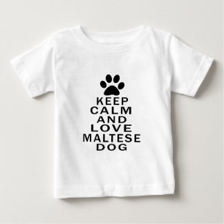 Keep Calm And Love Maltese Dog Tshirt