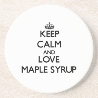 Keep calm and love Maple Syrup Coaster