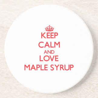 Keep calm and love Maple Syrup Beverage Coasters