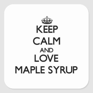 Keep calm and love Maple Syrup Square Sticker