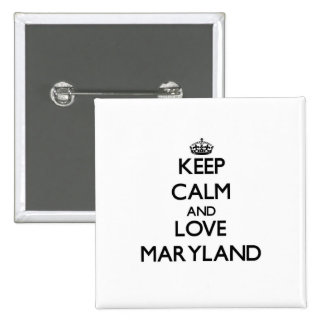 Keep Calm and Love Maryland Pin