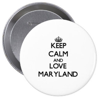 Keep Calm and Love Maryland Pinback Button