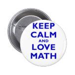Keep Calm and Love Math Pinback Buttons