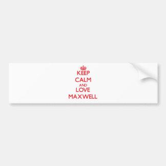 Keep calm and love Maxwell Car Bumper Sticker