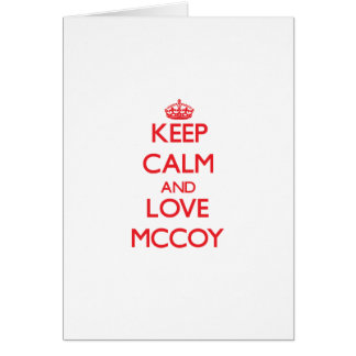 Keep calm and love Mccoy Greeting Cards