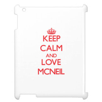 Keep calm and love Mcneil iPad Cases