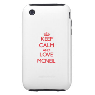 Keep calm and love Mcneil Tough iPhone 3 Covers