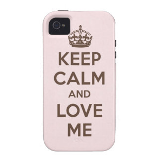 Keep calm and love me case for the iPhone 4