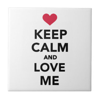 Keep calm and Love me Ceramic Tile