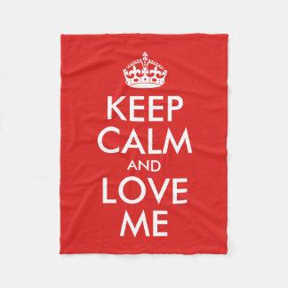 Keep Calm And Love Me Fleece Blanket