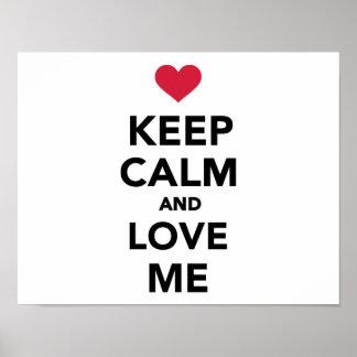 Keep calm and Love me Print