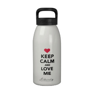 Keep calm and Love me Reusable Water Bottles