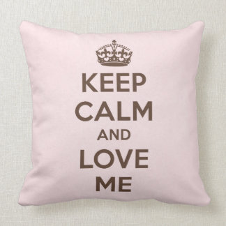 Keep calm and love me throw pillow