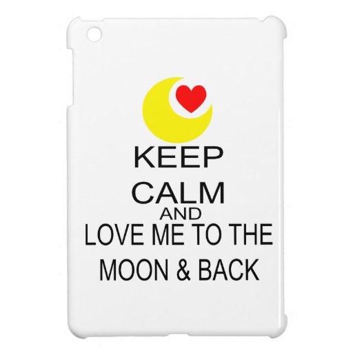 Keep Calm And Love Me To The Moon & Back iPad Mini Cover