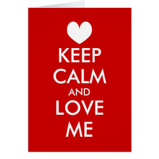 Keep calm and love me | Valentine's Day card