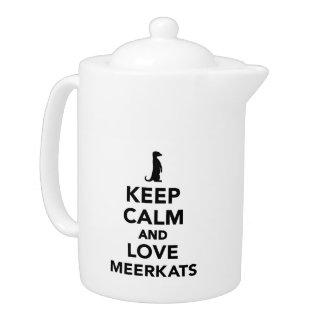 Keep calm and love meerkats teapot