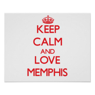 Keep Calm and Love Memphis Posters