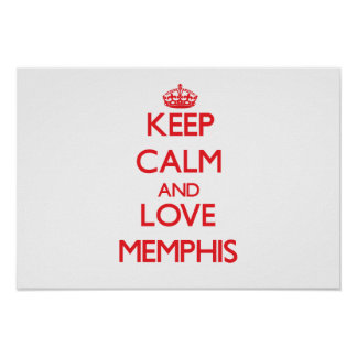 Keep Calm and Love Memphis Poster