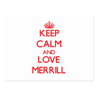 Keep Calm and Love Merrill Business Card Template