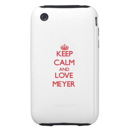 Keep calm and love Meyer iPhone 3 Tough Cover