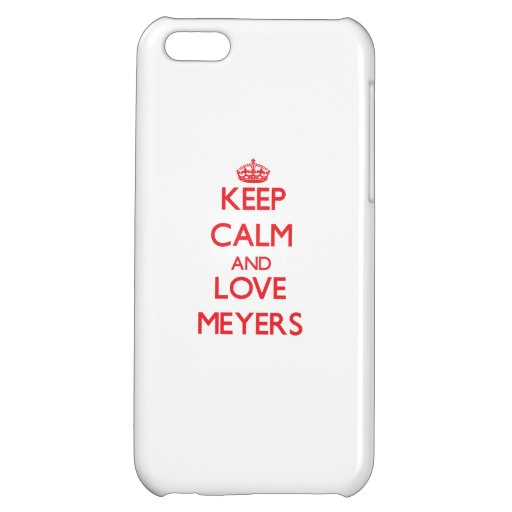 Keep calm and love Meyers iPhone 5C Cover