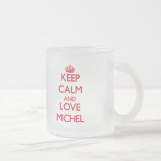 Keep Calm and Love Michel 10 Oz Frosted Glass Coffee Mug