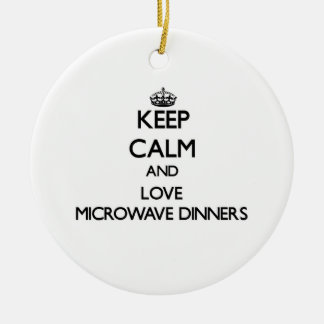 Keep calm and love Microwave Dinners Ornament
