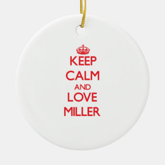 Keep calm and love Miller Ornament