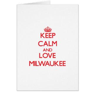 Keep Calm and Love Milwaukee Greeting Card