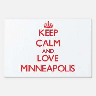 Keep Calm and Love Minneapolis Yard Signs