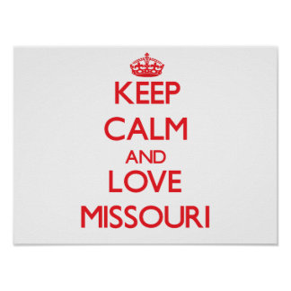Keep Calm and Love Missouri Poster